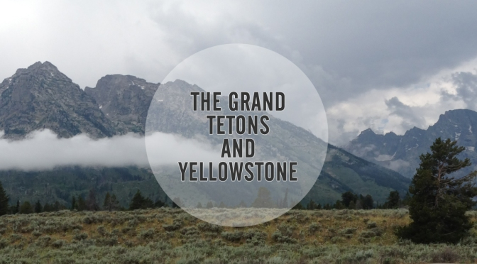 Wyoming & Montana | The Grand Tetons & Yellowstone