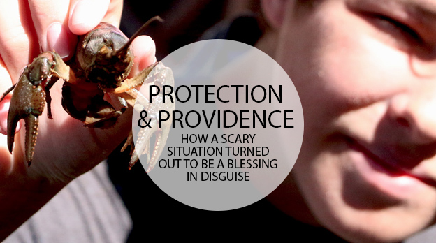 Protection & Providence: How a scary situation turned out to be a blessing in disguise
